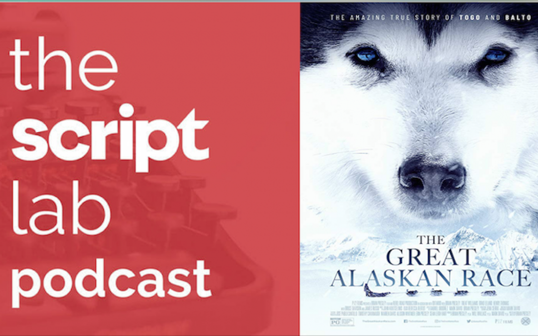 The Script Lab Podcast: Brian Presley, Writer/Director and Star of The Great Alaskan Race
